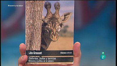 La Aventura del Saber.  �Elefantes, jirafas y termitas, misterios ins�litos de la sabana�. Leo  Grasset.