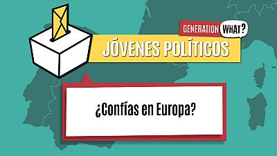 Jóvenes Políticos ¿Confías en Europa?
