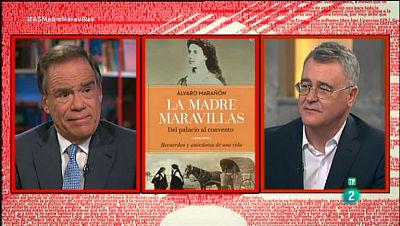 La Aventura del Saber. Álvaro Marañón. 'La Madre Maravillas. Del palacio al convento. Recuersos y anécdotas de una vida'.