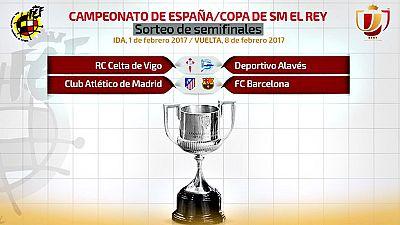 Celta de Vigo-Deportivo Alavés y Atlético de Madrid-Barcelona son los emparejamientos de semifinales de la Copa del Rey, según el sorteo celebrado este viernes en la Ciudad del Fútbol de Las Rozas.