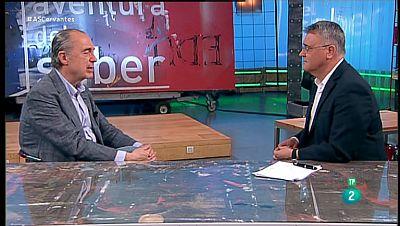 La Aventura del Saber. TVE.  Luis Alberto de Cuenca. Cervantes