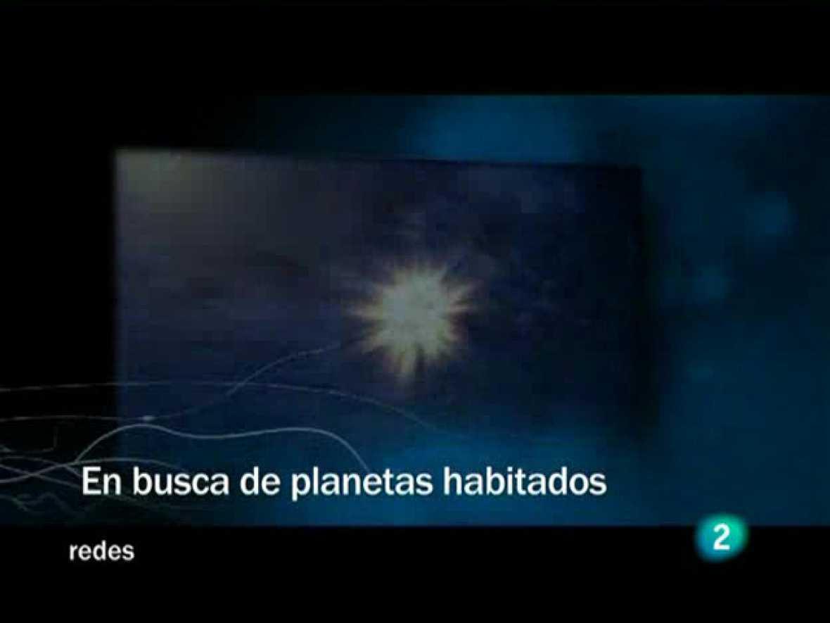 Redes (17/05/09) : En busca de planetas habitados