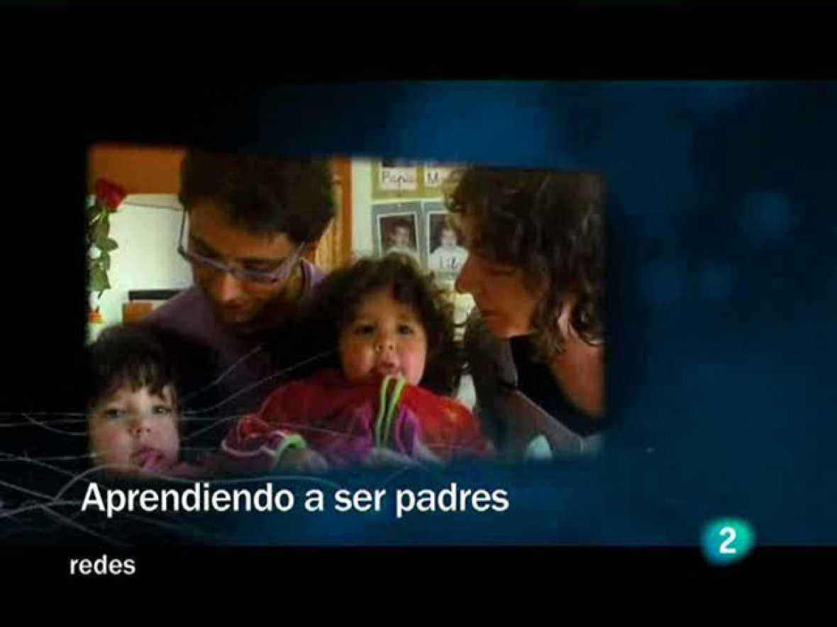 Redes (17/05/09) : Aprendiendo a ser padres