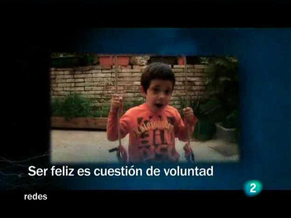 Redes (21/06/09) :  Ser feliz es cuestión de voluntad