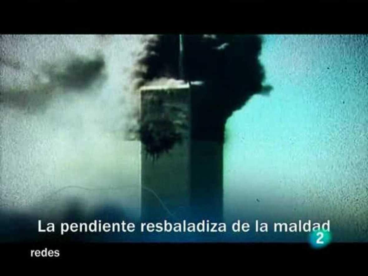 Redes  (4/04/10): La pendiente resbaladiza de la maldad